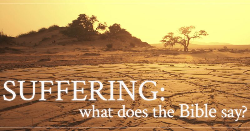 Suffering: What Does the Bible Say?